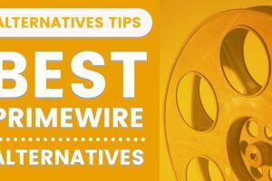 Best Alternatives To Primewire