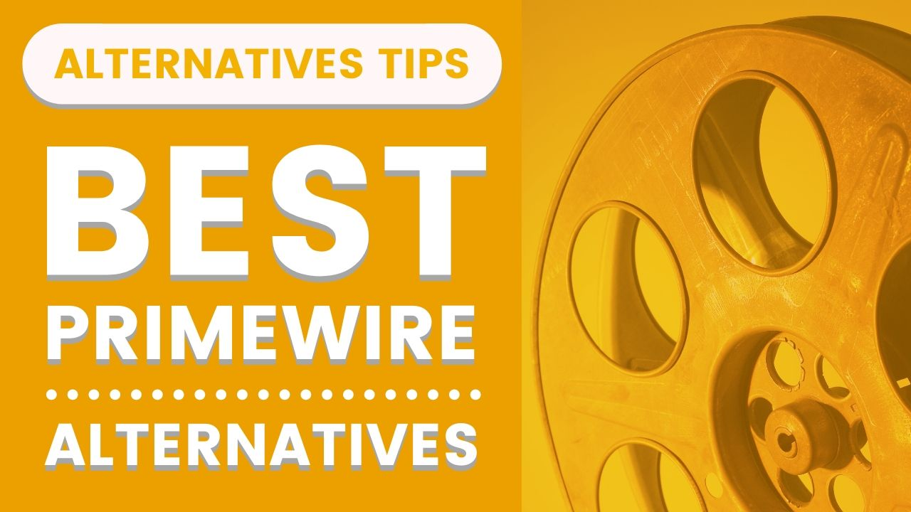 Best Alternatives To Primewire