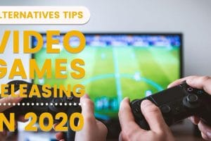 Top 5 Video Games Coming Out In 2020