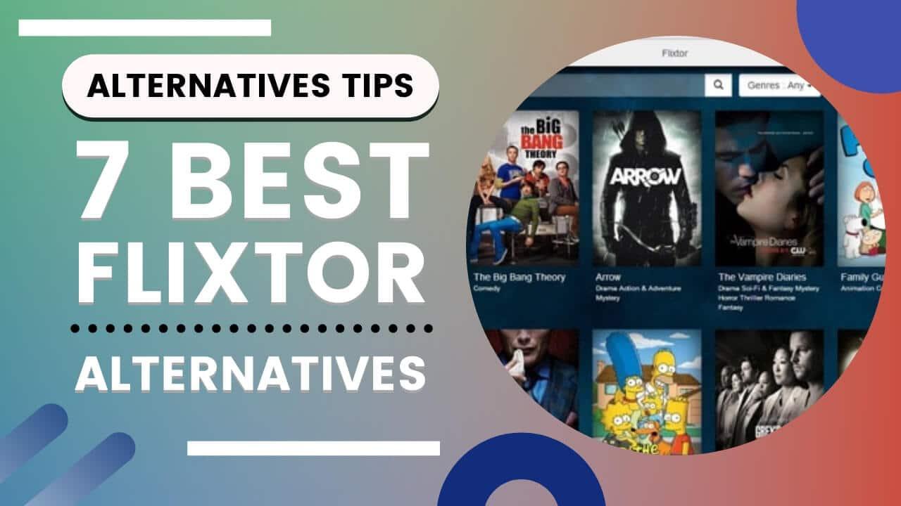 7 Best Alternatives to Flixtor