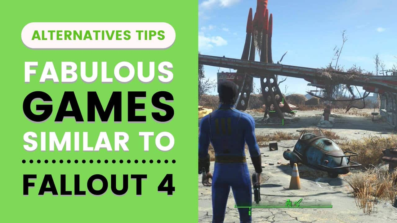 Fabulous Games Similar To Fallout 4