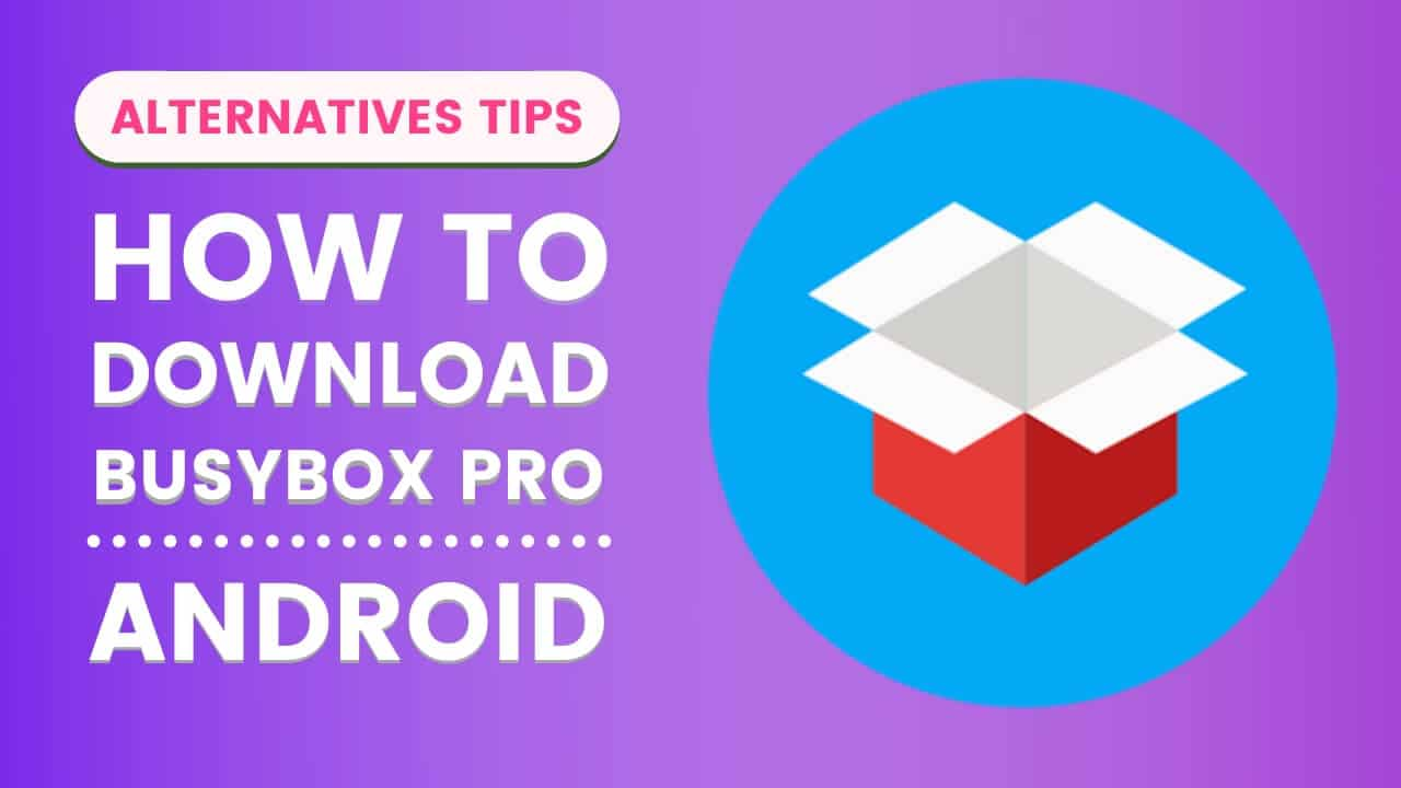 How To Download BusyBox Pro APK