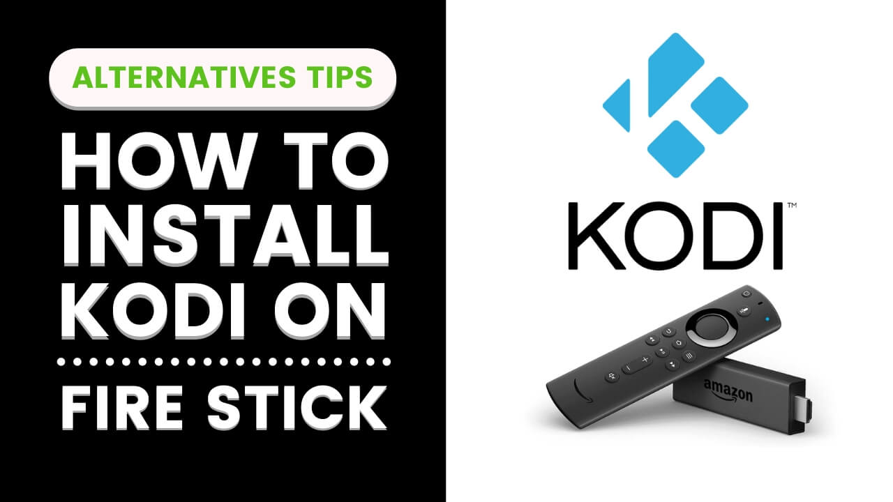How To Install Kodi On Fire Stick