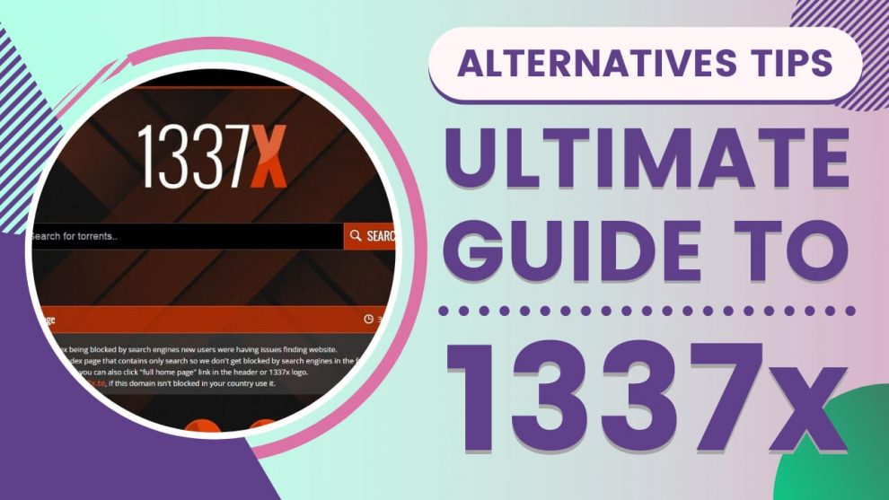 The Ultimate Guide to 1337x