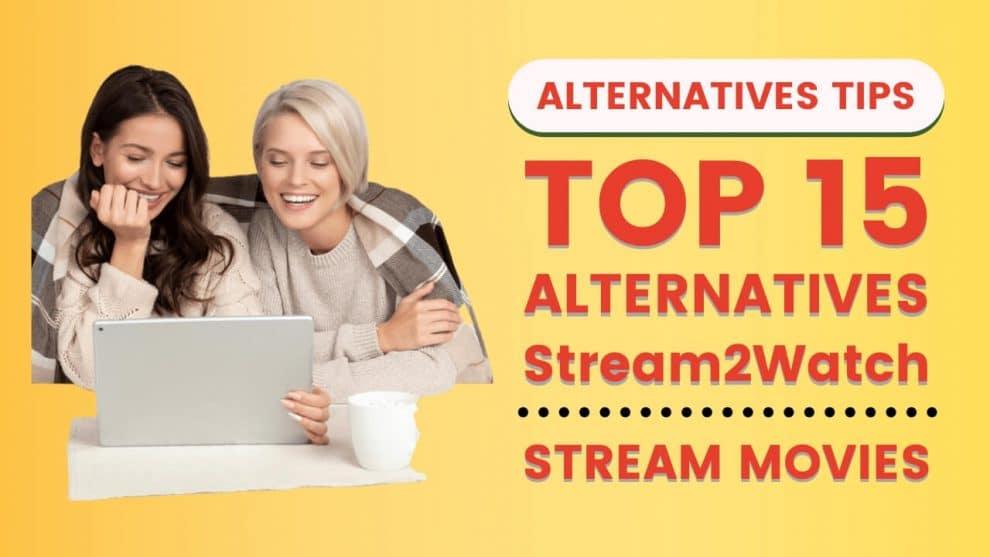 Top 15 Alternatives Of Stream2watch To Explore