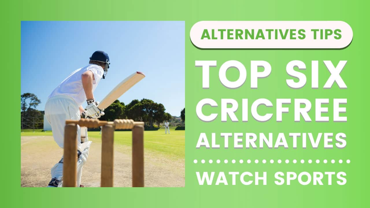 Top 6 Cricfree Alternatives To Watch Sports