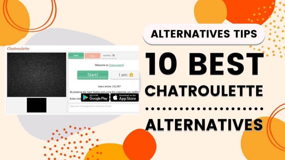 10 Best Chatroulette Alternatives