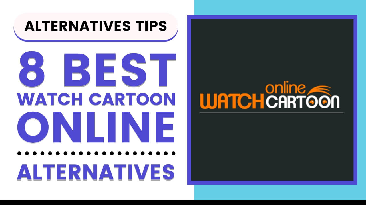 Best Alternative of WatchCartoonOnline
