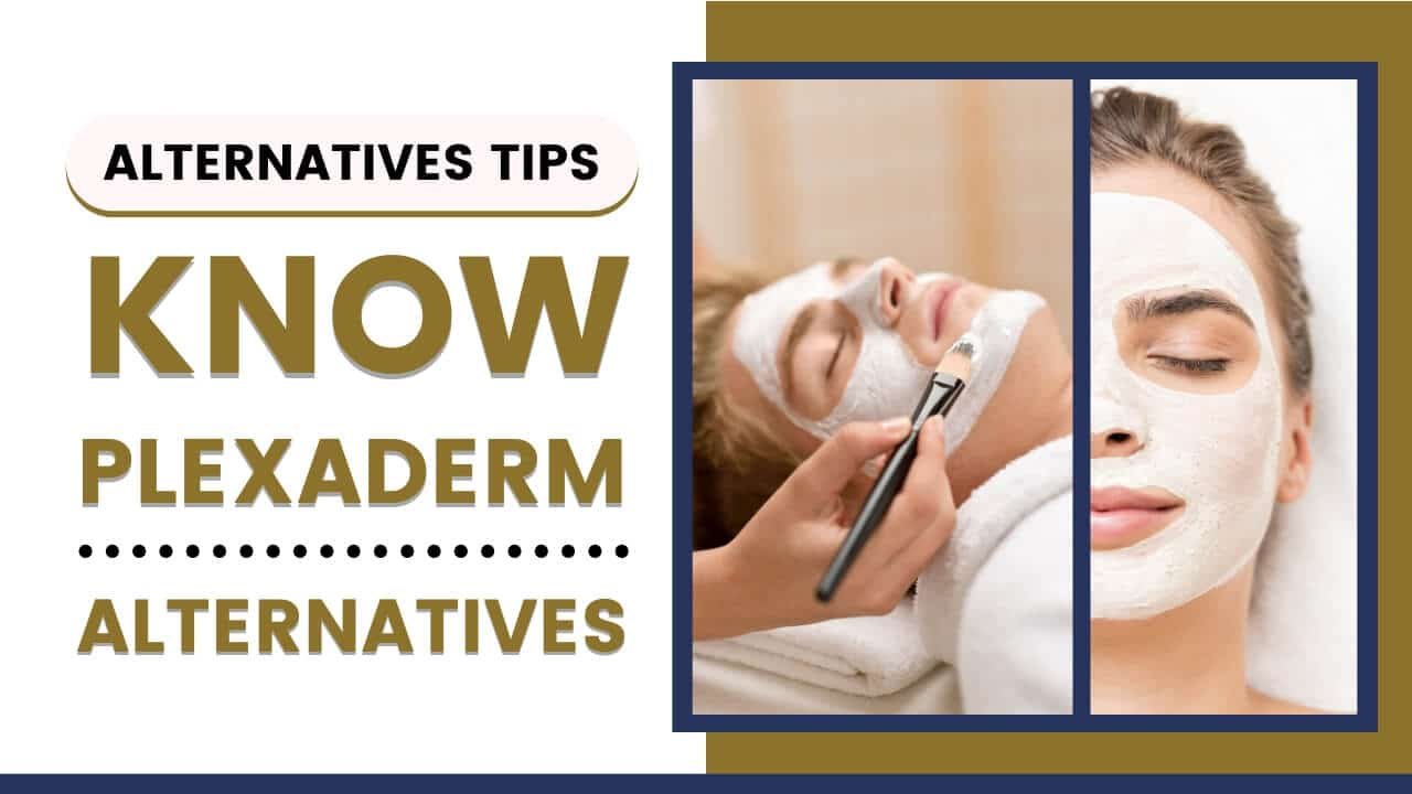 List Of Top 5 Plexaderm Alternative