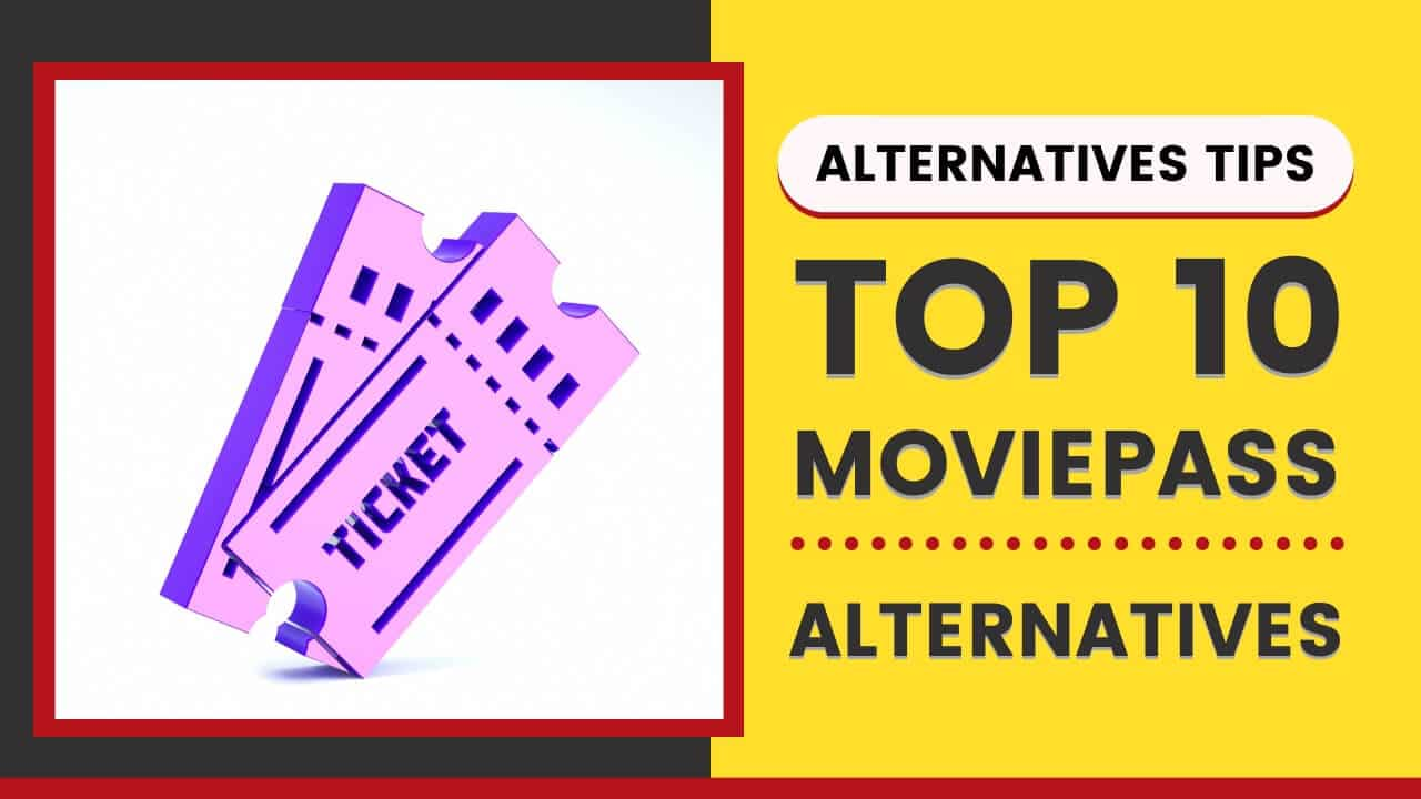 List of Top 10 Moviepass Alternatives in 2020
