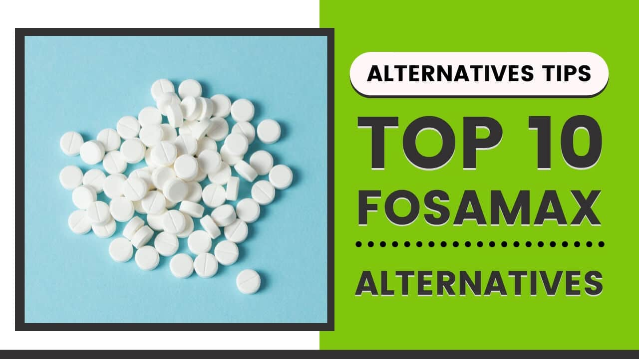 List of Top Fosamax Alternatives of 2020