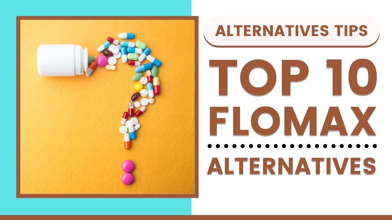 List of Top 10 Flomax Alternatives