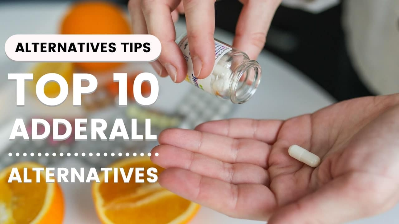 Top 10 Best Working Adderall Alternatives in 2020