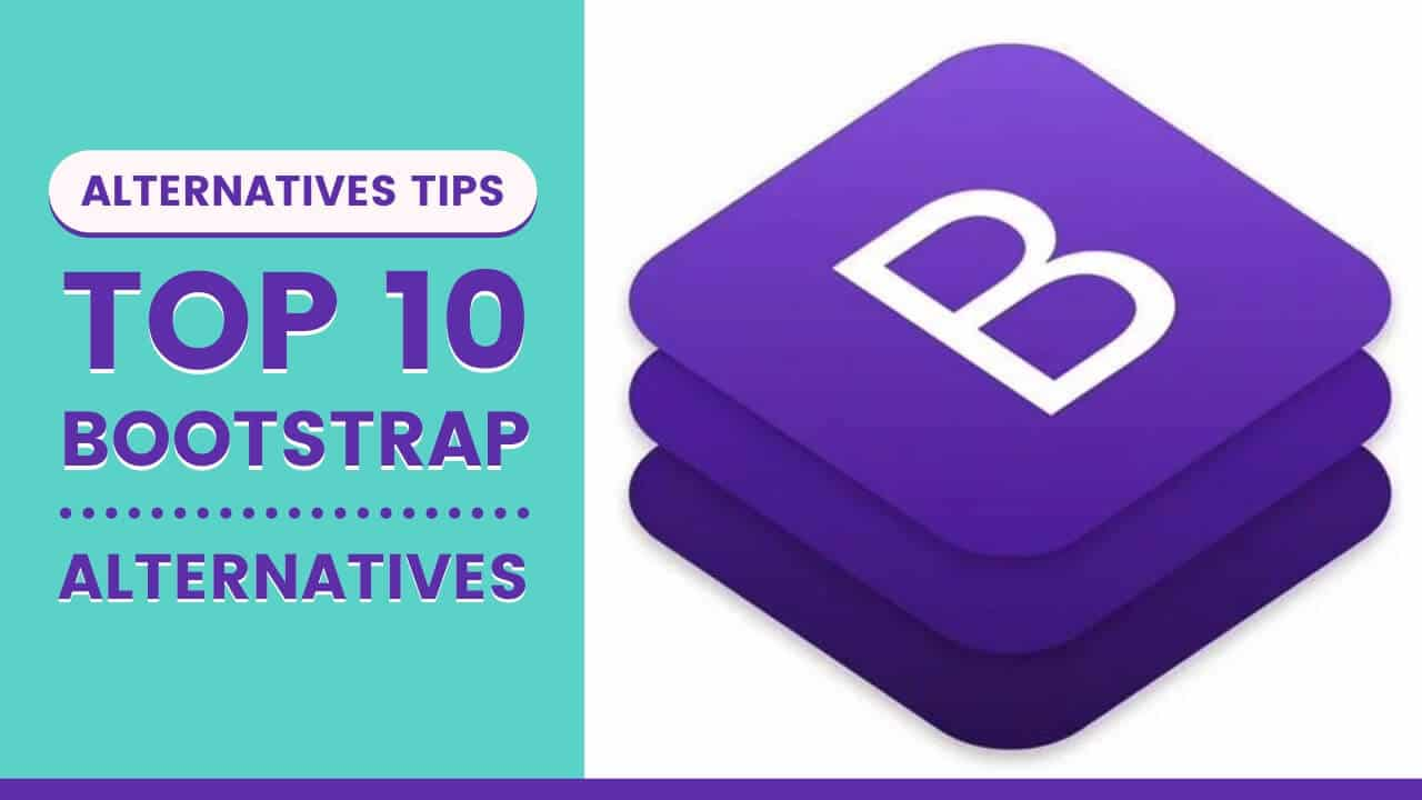 Top 10 Bootstrap Alternatives