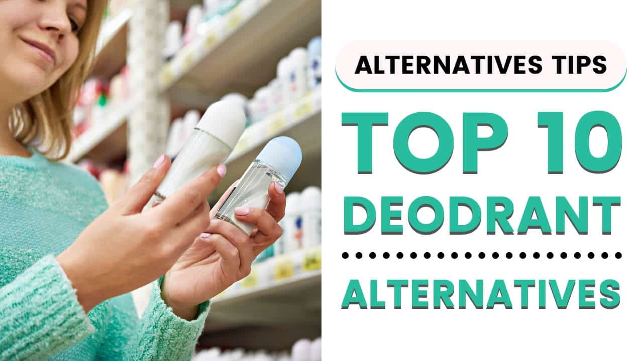 Top 10 Deodorant Alternatives