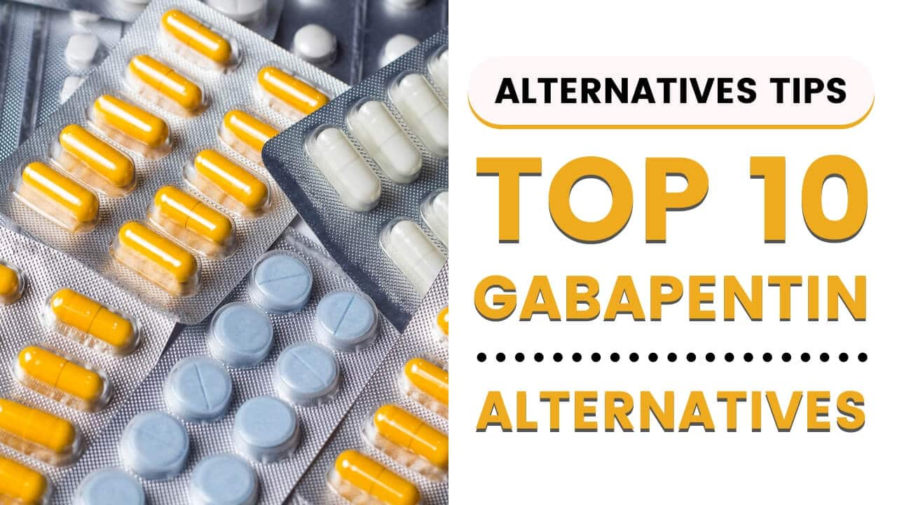 Top 10 Gabapentin Alternatives in 2020
