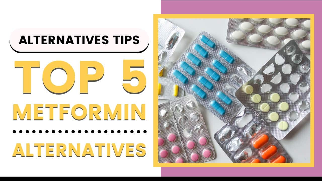 List of top 5 Metformin Alternative Drugs